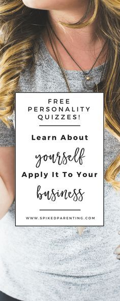 Welcome to my free quizzes page! Here you will learn about yourself, what makes you tick, and the different things you bring to the table! Free Quizzes | Learn About Yourself Apply It To Your Business | SpikedParenting
