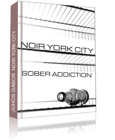 Noir York City - Sober Addiction ekönyv, Juhos Gábor könyve ekönyv formátumban --- My novel is now available in ebook format! (Hungarian)
