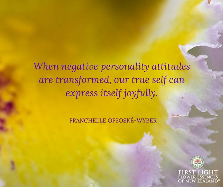 When negative personality attitudes are transformed, our true self can express itself joyfully.