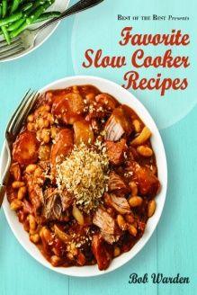 Favorite Slow Cooker Recipes (Best of the Best Presents) , 978-1934193884, Bob Warden, Quail Ridge Press