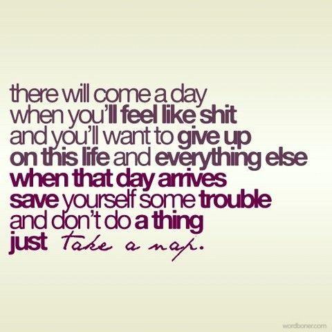 nap: Sayings, Takeanap, Life, Take A Nap, Inspiration, Quotes, Naps
