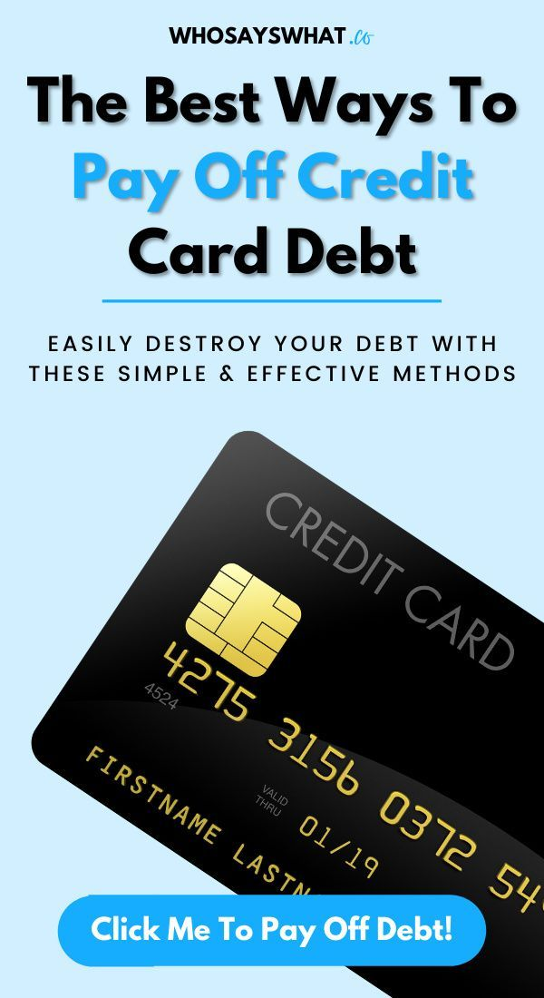 How To Pay Off Credit Card Debt Fast Who Says What In 2020 Paying Off Credit Cards Credit Cards Debt Credit Card Debt Payoff