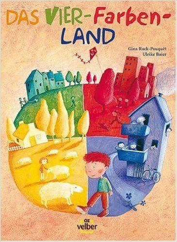 Das Vier-Farben-Land: Amazon.de: Velber im OZ Verlag, Gina Ruck-Pauquèt, Ulrike Baier: Bücher