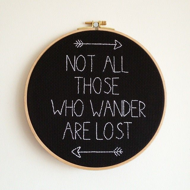 Not all those who wander are lost. #handmade #embroidery #hoop #tolkien #notallthosewhowanderarelost