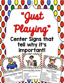 "Center Signs How many times have parents, administrators and even other teachers come into your classroom and referred to the students as ""just playing""?  These 22 center signs highlight why ""playing"" is important. We have tried to list some of the academic skills associated with each center.  By using these center signs visitors can see why the students are ""playing"" and why it's important."