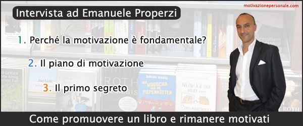 Come promuovere un libro e rimanere motivati. Intervista ad Emanuele Properzi