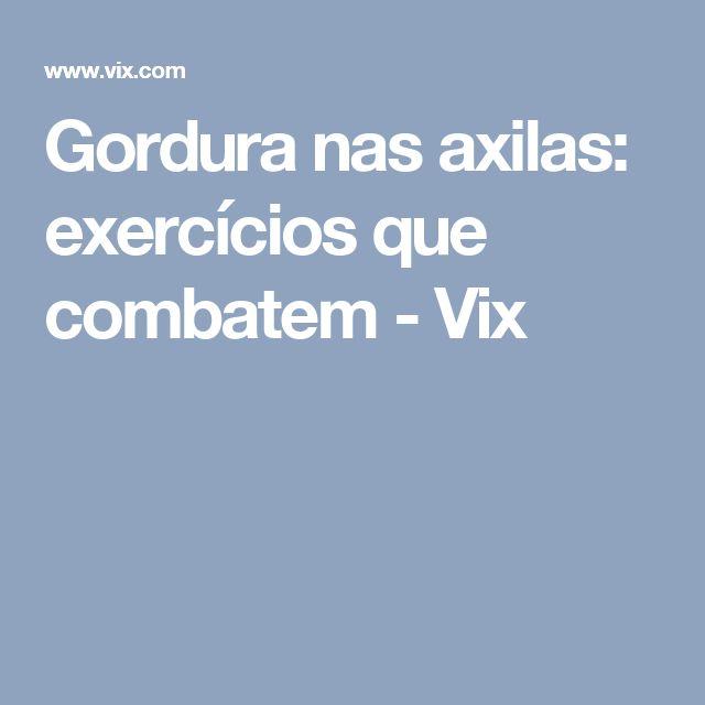 Gordura nas axilas: exercícios que combatem - Vix