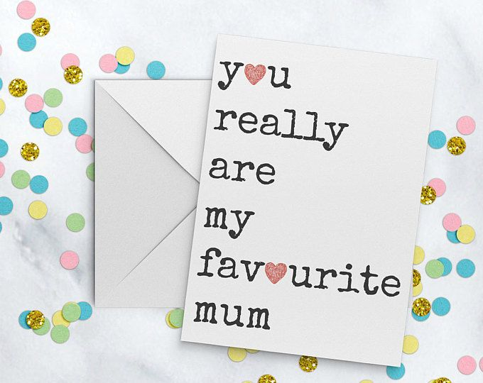Favourite mum Card, Card For mum, Mother's day card, Mother of the bride card, birthday card for mum, mum birthday, just a card