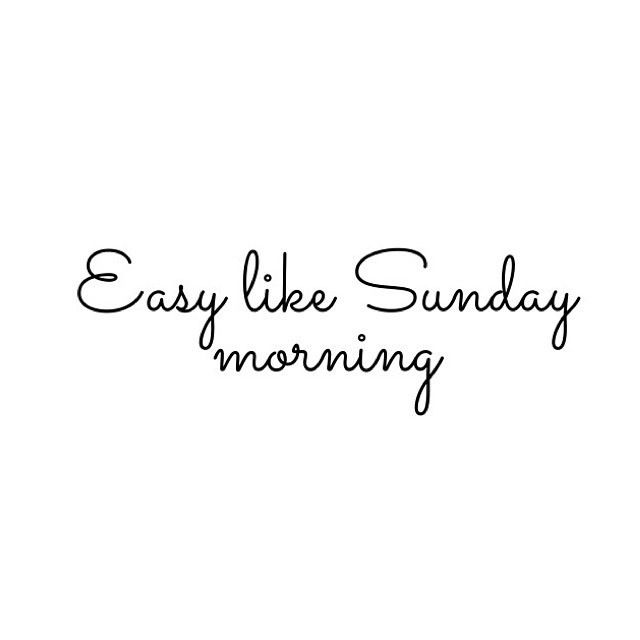 easy like sunday morning images - Google Search