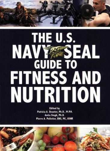 The U.S. Navy SEAL Guide to Fitness and Nutrition -  	     	              	Price: $  10.43             	View Available Formats (Prices May Vary)        	Buy It Now      Developed for Navy SEAL trainees to help them meet the rigorous demands of the Naval Special Warfare (NSW) community, this comprehensive guide covers all the basics of physical...