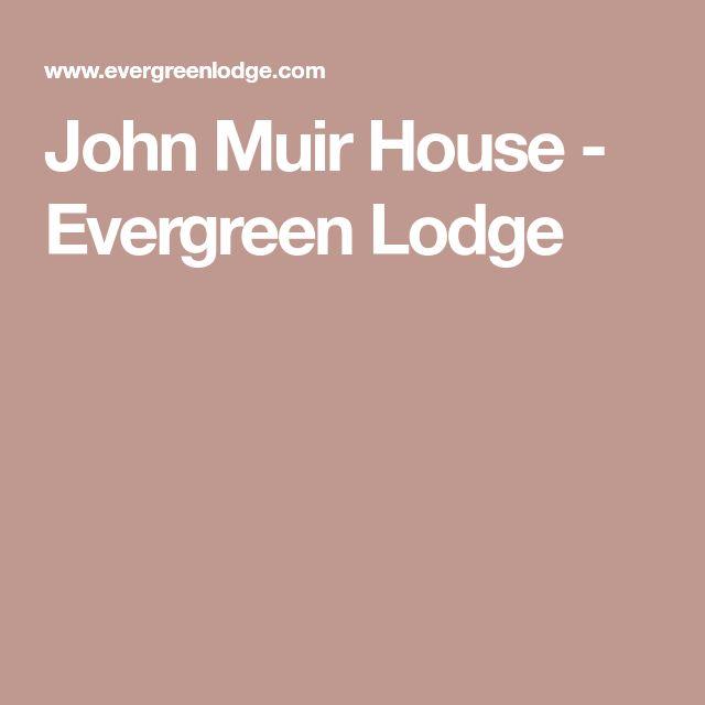John Muir House - Evergreen Lodge