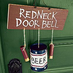 REDNECK GIFT IDEAS | hanging redneck beer can door bell you know you re a redneck when your ...