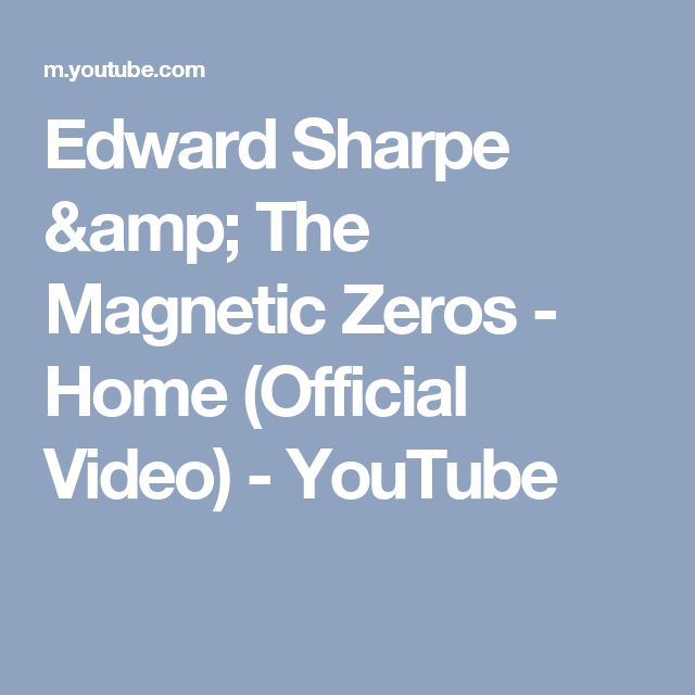 Edward Sharpe & The Magnetic Zeros - Home (Official Video) - YouTube