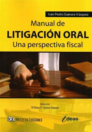Manual de Litigación Oral  - Guevara - Valletta Ediciones
