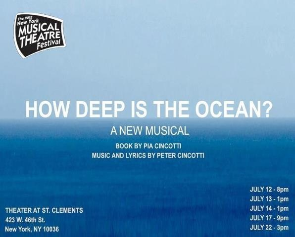 HOW DEEP IS THE OCEAN?  Script by Pia Cincotti - Music & Lyrics by Peter Cincotti - Show included in The New York Musical Theatre Festival 2012