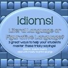 "This resource contains 3 activities that you can use to help your students become familiar with idioms so they can recognize how authors use ""figurative"" language to help tell their stories.    Included: 32 ready-to-use idiom ""poster"" pages for students to draw/write about the ""literal"" meaning of the idiom AND the ""figurative"" meaning. The finished posters make a GREAT display! I've made it easy by including the letters needed to spell ""Literal or Figurative? IDIOMS IN ACTION!"" ...and more!"