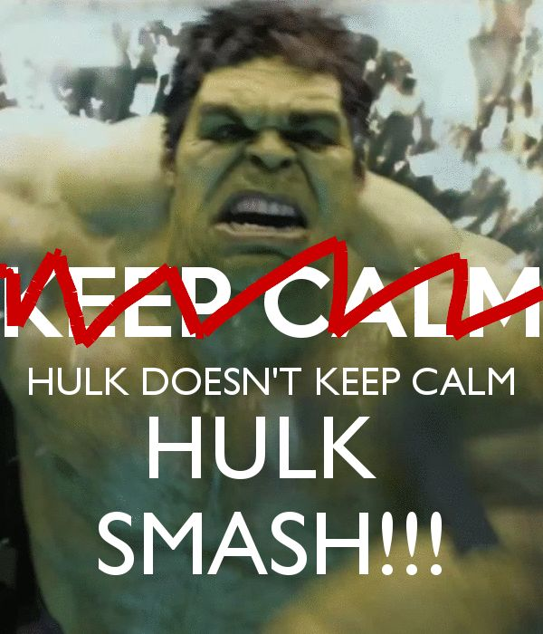 "HULK DOESN'T KEEP CALM! Since my boys have became obsessed with saying ""Hulk Smash"" every chance they can."