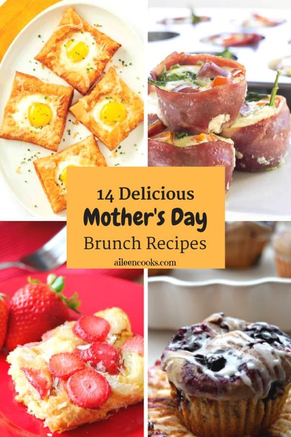 14 Delicious Mothers Day Brunch Recipes Mothers Day Ideas