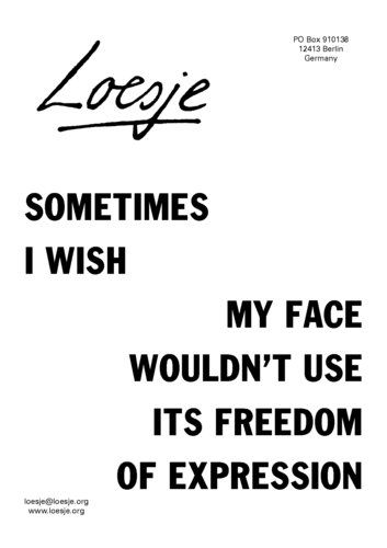 SOMETIMES I WISH / MY FACE WOULDN'T USE ITS FREEDOM OF EXPRESSION | Loesje International