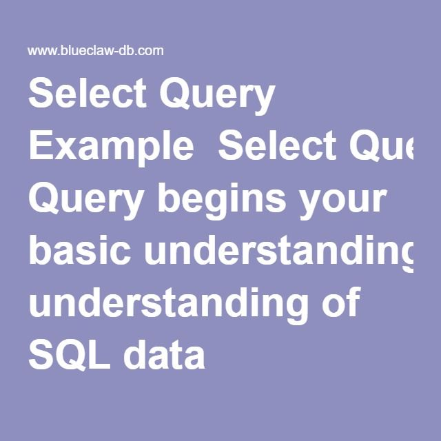 Select Query Example  Select Query begins your basic understanding of SQL data manipulation language in a relational database.