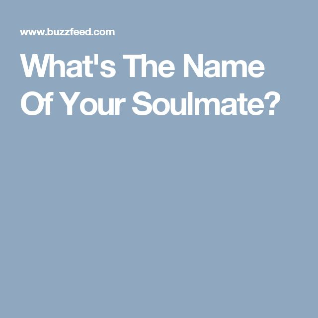 What's The Name Of Your Soulmate?