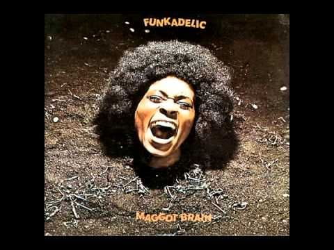 "Funkadelic - Maggot Brain (full album) Side One	    1.	""Maggot Brain""  	  2.	""Can You Get to That""   3.	""Hit It and Quit It""   4.	""You and Your Folks, Me and My Folks""    Side Two	 1.	""Super Stupid""  	  2.	""Back in Our Minds""  	  3.	""Wars of Armageddon"""