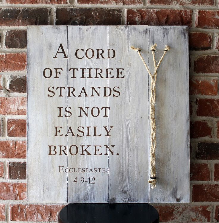 A Cord of three strands is not easily broken. (Ecclesiastes 4:9-12) - Distressed Wood sign, Rope Detail, Wedding Sign, Wedding Decor, Gift by elhdesign77 on Etsy https://www.etsy.com/listing/243039975/a-cord-of-three-strands-is-not-easily