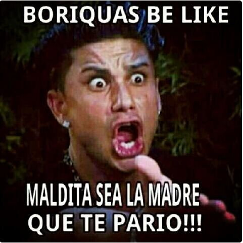 When somebody pisses you off and there are no words in the English language that express how you feel: | 21 Photos That Are Way Too Real For Puerto Ricans