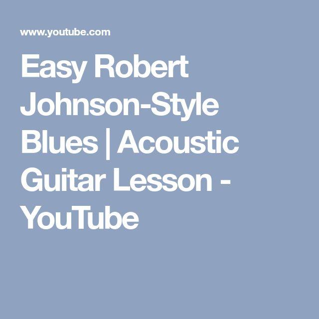 Easy Robert Johnson-Style Blues | Acoustic Guitar Lesson - YouTube