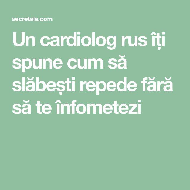 Un cardiolog rus îți spune cum să slăbești repede fără să te înfometezi