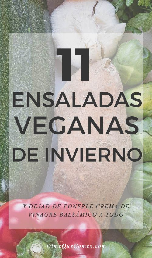 DIME QUE COMES (Blog de nutrición): 11 ENSALADAS VEGANAS DE INVIERNO