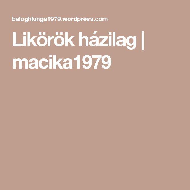 Likörök házilag | macika1979