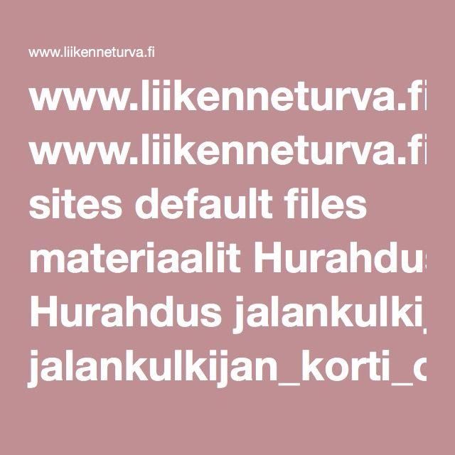 www.liikenneturva.fi sites default files materiaalit Hurahdus jalankulkijan_korti_opettajan_ohjeet.pdf