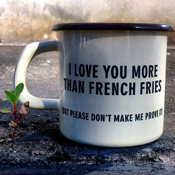I Love You More Than French Fries - Engraved Custom Mug Personal Cup METAL ENAMEL Personal Tumbler with Sentence