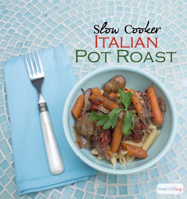 Atta Girl Says | Italian Slow Cooker Pot Roast Recipe | http://www ...