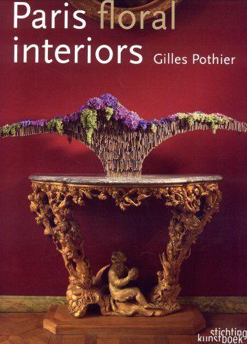 Paris Floral Interiors: Gilles Pothier, Van Bart Bart