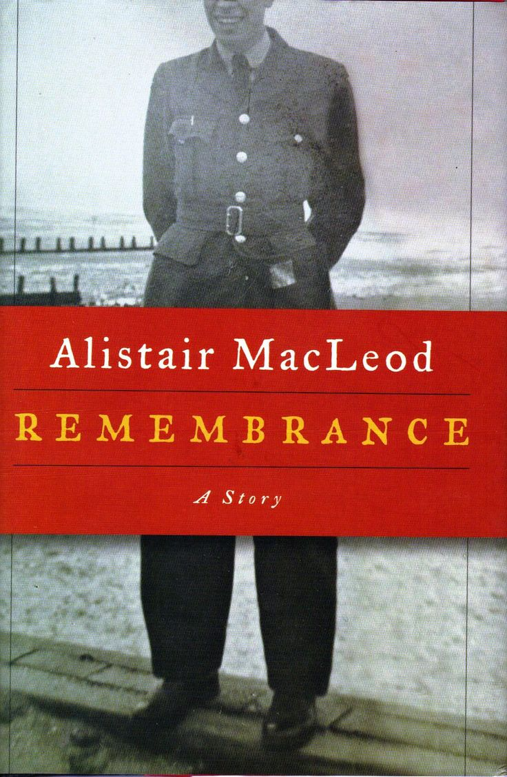 Remembrance by Alistair MacLeod.  Review at: http://cdnbookworm.blogspot.ca/2015/02/remembrance.html
