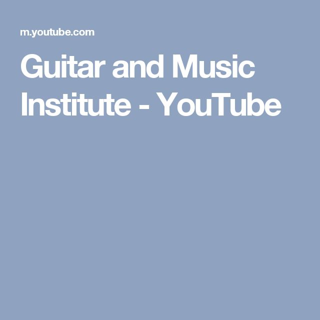Guitar and Music Institute - YouTube