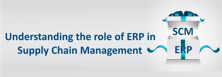 Understanding the role of ERP in Supply Chain Management #WebDevelopmentCompanyIndia #CustomSoftwareCompanyIndia #OffshoreSoftwareDevelopmentCompanyIndia