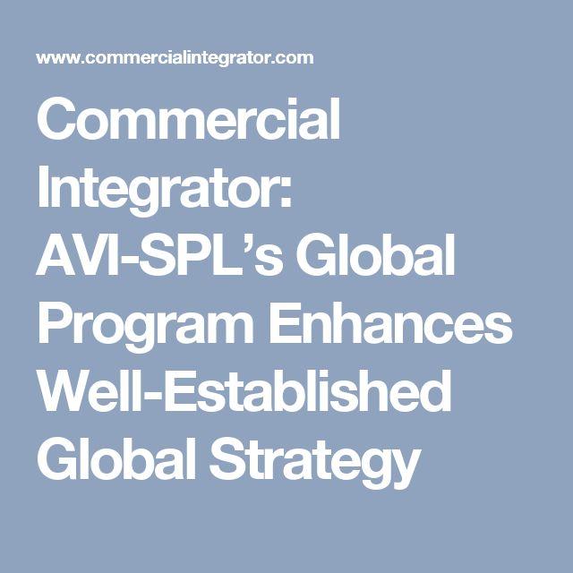 Commercial Integrator: AVI-SPL's Global Program Enhances Well-Established Global Strategy