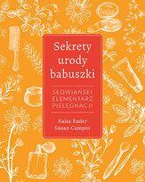 Sekrety urody babuszki. Słowiański elementarz pielęgnacji-Ruder Raisa, Campos Susan