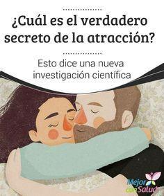 ¿Cuál es el verdadero secreto de la atracción? Esto dice una nueva investigación científica  Las características que dotan a una persona de atractivo hacia otras han sido objeto de curiosidad desde hace cientos de años.