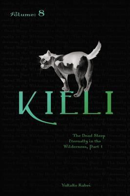 Kieli, Volume 8: The Dead Sleep Eternally in the Wilderness, Part 1