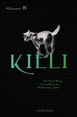Kieli, Volume 8: The Dead Sleep Eternally in the Wilderness, Part 1
