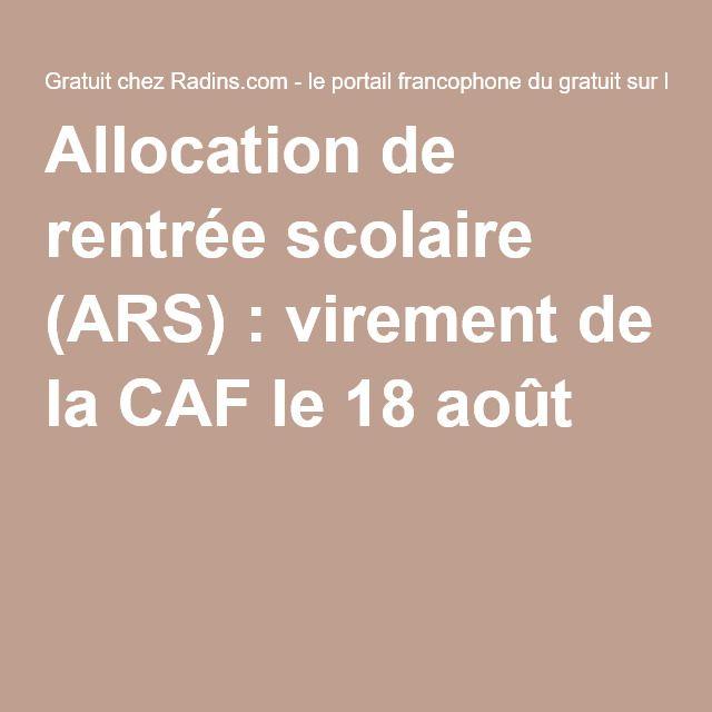 Allocation de rentrée scolaire (ARS) : virement de la CAF le 18 août !                                                                                                                                                                                 Plus