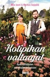 Kotipihan valtaajat : opas haitallisten vieraslajien torjuntaan / Miia Jauni & Markus Seppälä.