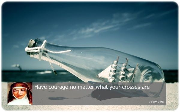 Have courage no matter what your crosses are