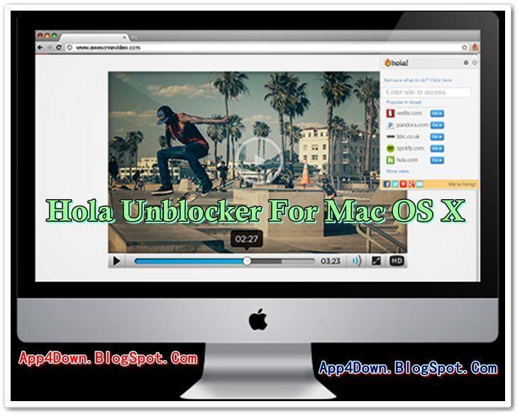 Hola Unblocker 1.6.685 For Mac OS X Final Version 2015 Free Download