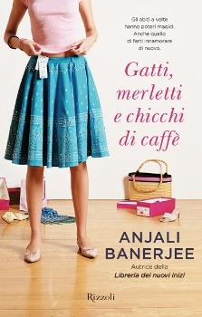 Gatti, merletti e chicchi di caffè di Anjali Banerjee (Rizzoli, 2012)