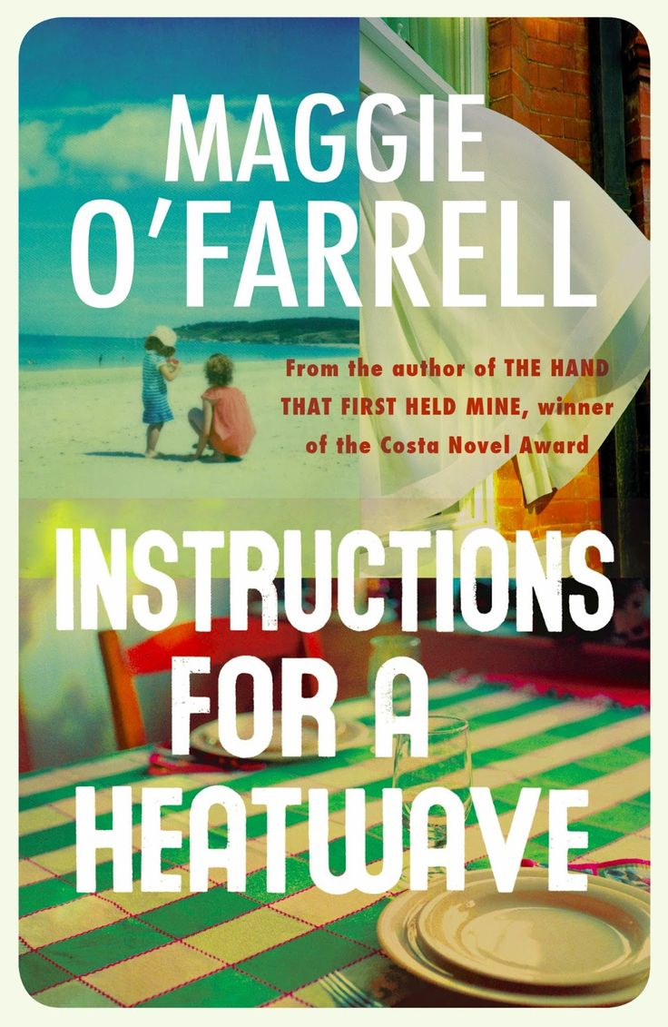 Instructions for a Heatwave by Maggie O'Farrell - this one is next on our reading list